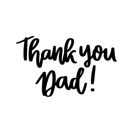 Thank you Dad! Hand drawn lettering isolated on white background. Happy Father's Day vector illustration. 일러스트