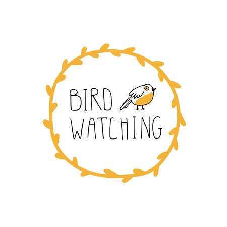 Birdwatching and ornithology concept. Bird watching icon, logo, emblem. Hand drawn birding vector illustration with lettering and a cute cartoon bird in a floral frame in doodle style.