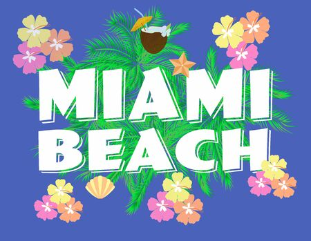Miami Beach lettering on flowered backround. Vector tropical letters, with colorful icons. Illustration