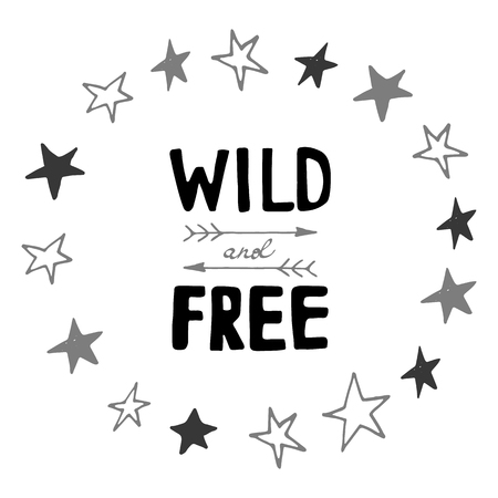 Unique Wild and Free phrase nursery hand drawn poster lettering scandinavian style with arrows and stars doodle monochrome