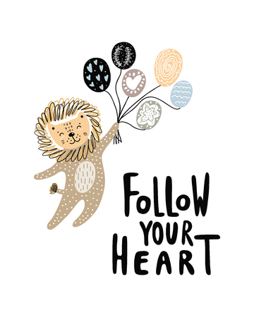 Follow your Heart lettering phrase - Cute hand drawn nursery poster with cartoon character animal funny flying lion with ballons. Scandinavian style. Color vector illustration.