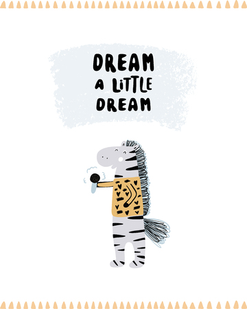 Dream a little dream - Cute hand drawn nursery poster with cartoon character animal funny singing zebra and lettering. Scandinavian style. Color vector illustration. Vettoriali
