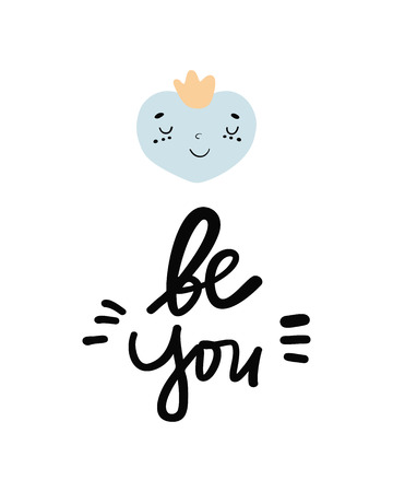 Be you - Cute hand drawn nursery poster with cartoon character heart and lettering in scandinavian style. Color blue yellow vector illustration.