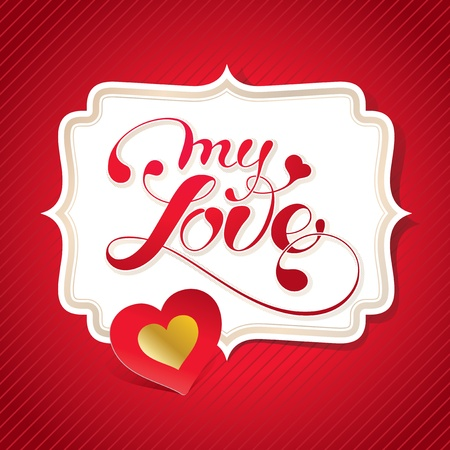 Valentine card with calligraphic lettering on a red background. Vector illustration. Stock Vector - 12377694