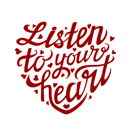 Listen to your heart typography poster.Romantic hand drawn lettering card.Vector illustration