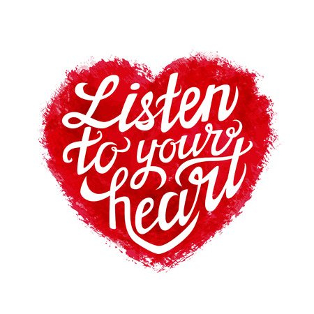 Hand lettering calligraphic typography poster.Romantic quote 'Listen to your heart'.For greeting cards, postcards, posters, wedding invitations.Vector illustration