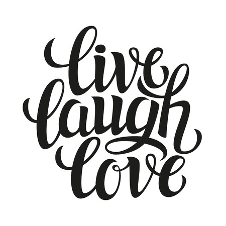 hand lettering: Hand drawn typography poster.Inspirational quote live laugh love.For greeting cards, Valentine day, wedding, posters, prints or home decorations.Vector illustration