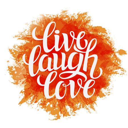 reir: Mano tipografía dibujada poster.Inspirational cita 'tarjetas de felicitación en vivo love'.For risa, día de San Valentín, boda, carteles, grabados o decorations.Vector casa ilustración