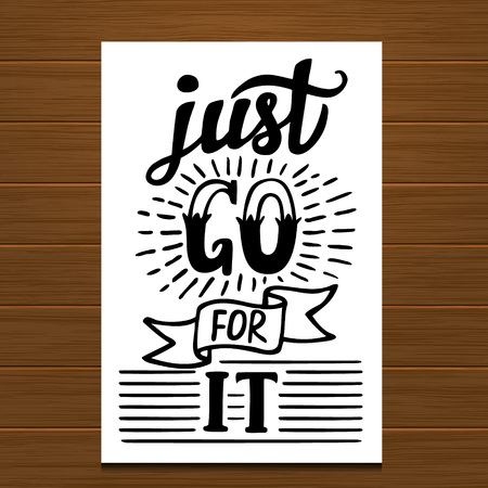 Hand lettering typography poster on wooden background.Motivational quote 'Just go for it'.For posters, cards, home decorations.Vector illustration. Illustration