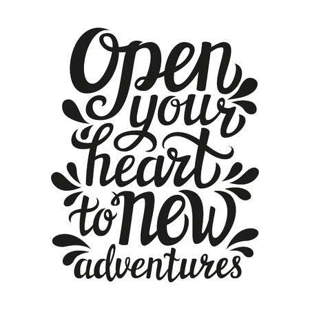 open your heart: Hand lettering typography poster.Inspirational quote Open your heart to new adventures. For posters, cards, t-shirt design.Vector illustration.