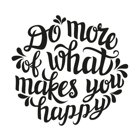 typography: Hand lettering typography poster.Inspirational quote Do more of what makes you happy.For posters, cards, home decorations, t shirt design.Vector illustration.