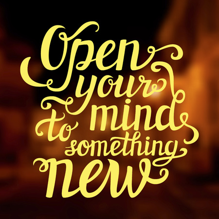 """mente: Letras de la mano cotización poster.Inspirational tipografía 'Abre tu mente a algo nuevo """"en borrosos carteles background.For, tarjetas, diferente ilustración decorations.Vector."""