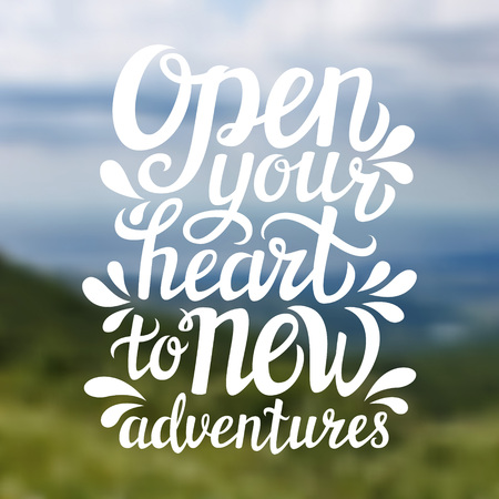 open your heart: Hand lettering typography poster.Inspirational quote Open your heart to new adventures on blurred background. For posters, cards, t-shirt design.Vector illustration.