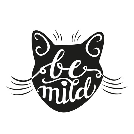 mild: Hand lettering typography poster. Calligraphic script Be mild with cat head isolated on white.For posters, cards, home decorations, t shirt design.Vector illustration. Illustration