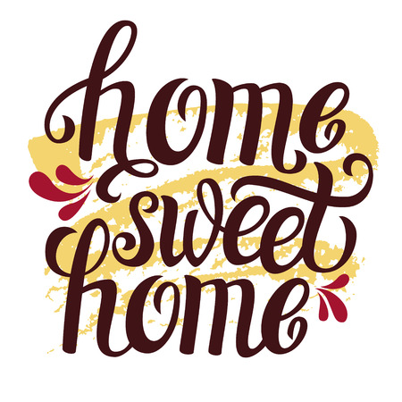 Hand lettering typography poster.Calligraphic quote 'Home sweet home'.For housewarming posters, greeting cards, home decorations.Vector illustration.