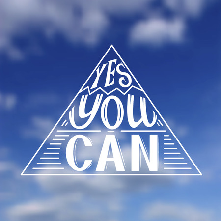 can yes you can: Hand lettering typography poster.Inspirational quote Yes you can on blurred background.For posters, cards,t-shirts, home decorations.Vector illustration.