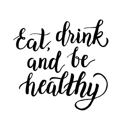 """Cita inspirada """"comer, beber y estar sano"""" .Hand letras elemento de diseño. Tinta pincel de caligrafía. ilustración vectorial Vectores"""