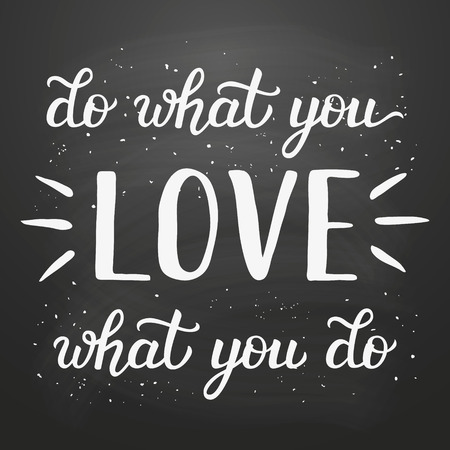 t shirt design: Hand lettering typography poster. Inspirational quote Do what you love, love what you do  isolated on chalk board background. For posters, cards, t shirt design, home decorations, wooden signs.