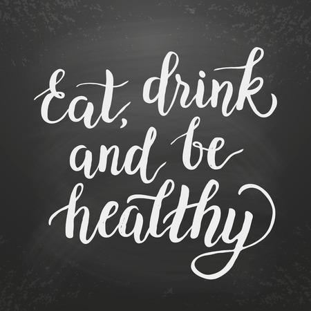"""comida rica: Cita inspirada """"comer, beber y estar sano"""" .lettering elemento de diseño. Tiza caligrafía bordo. Por cafetería, comensales, el restaurante de diseño de interiores. tipografía"""