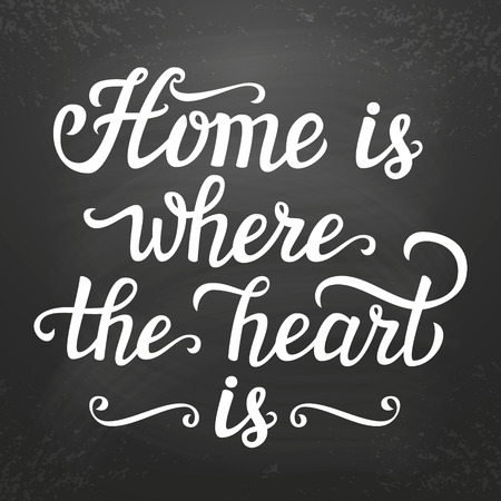 lettering typography poster. Calligraphic script Home is where the heart is .For posters, cards, home decorations, t shirt, wooden signs.Romantic quote. Illustration
