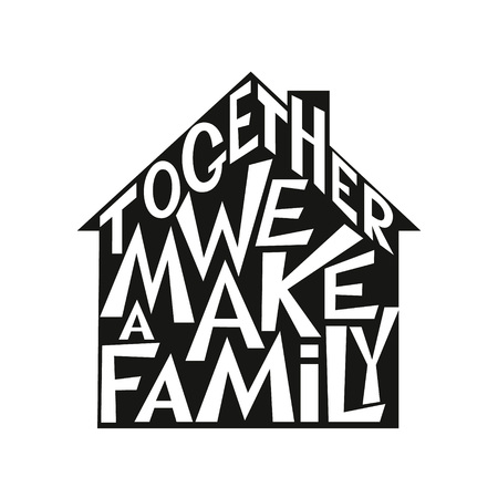 lettering typography poster. Inspirational family quote  Together we make a family  isolated on white background. For posters,prints, cards, t shirt design, home decorations, pillows, bags.