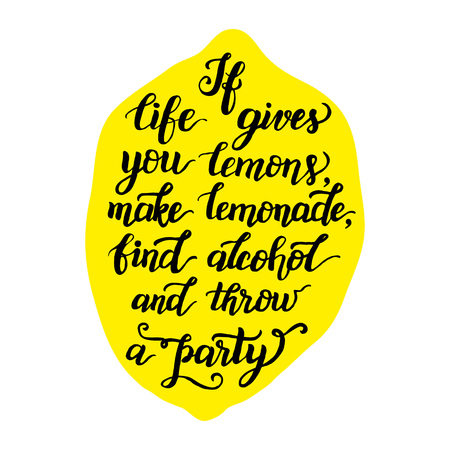 gives: If life gives you lemons, make lemonade. Original inspirational quote. Brush lettering. For posters, t shirts, prints, cafe, restaurants, bags, pillows.