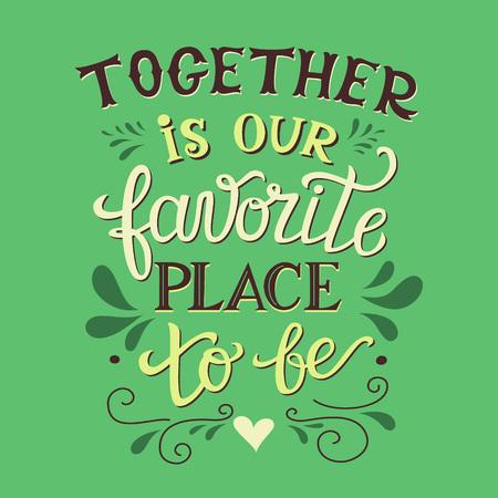 """lettering a mano manifesto tipografia. Romantico citazione famiglia """"Insieme è il nostro posto preferito per essere"""". Per i manifesti di nozze, stampe, carte, disegno della maglietta, decorazioni per la casa, cuscini, borse."""