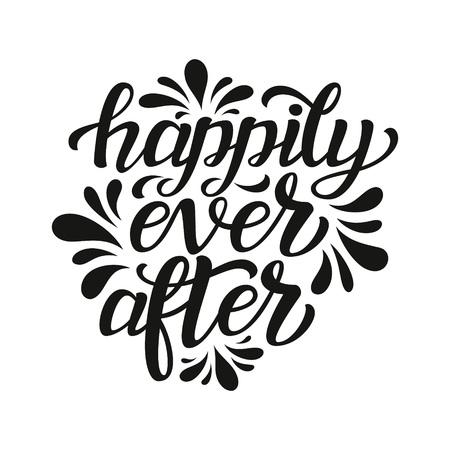 Glücklich bis ans Lebensende. Handbeschriftung Typografie Text. Für Hochzeit, Familie oder Wohndesign, Plakate, Karten, Einladungen, Fahnen, T-Shirts.