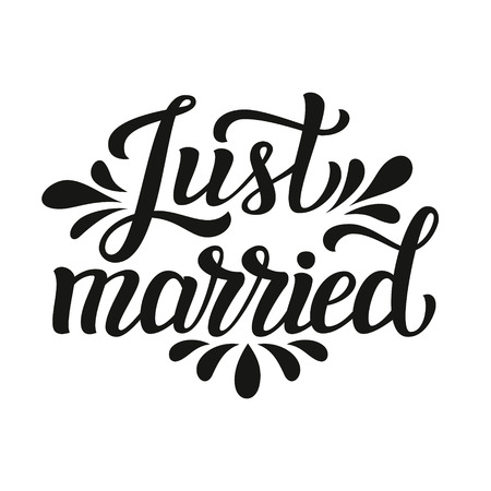 wedding reception decoration: Just married. Hand lettering typography text. Romantic quote. For wedding, family or home design, posters, cards, invitations, banners, t shirts, labels. Illustration