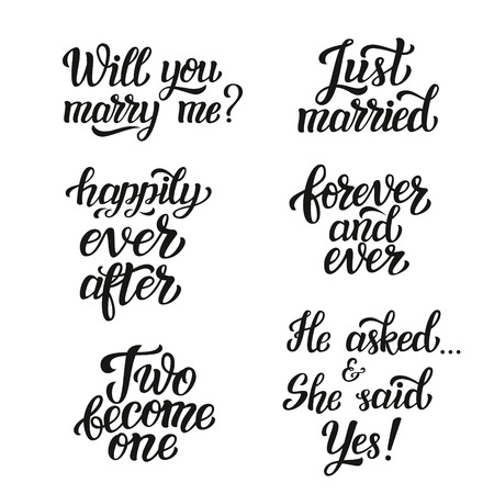 wedding reception decoration: Hand lettering typography wedding set. Romantic quotes. Will you marry me, just married, happily ever after, forever and ever, two become one, he asked and she said yes. For cards, invitations, banners, labels Illustration