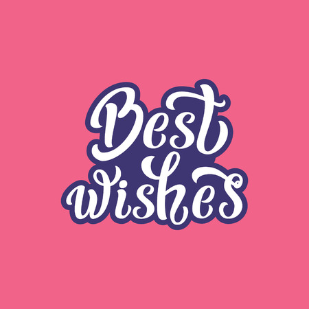best wishes: Best wishes. Hand lettering typography template. For posters, greeting cards, prints, balloons, party decorations. Vector Illustration