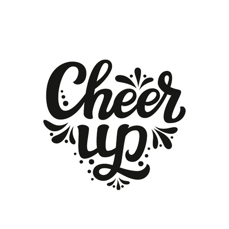 Hand drawn typography template. Inspirational text 'Cheer up'.For greeting cards, posters, prints, t shirts, clothes, home decorations.Vector illustration