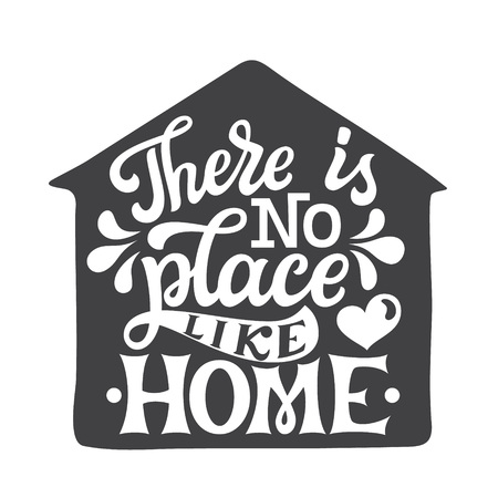 There is no place like home. Inspirational hand drawn lettering typography quote. For posters, home decor, housewarming, pillows. Vector calligraphy Ilustração