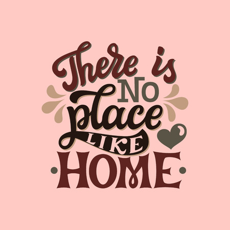 There is no place like home. Inspirational hand drawn lettering typography quote. For posters, home decor, housewarming, pillows. Vector calligraphy Illustration