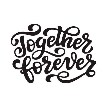 Juntos para siempre. Cita de letras de tipografía dibujada a mano. Texto de caligrafía de vector para boda, día de San Valentín, decoración del hogar, carteles, camisetas