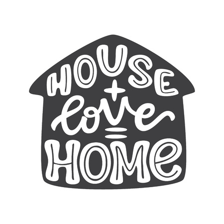 House+love=home. Hand drawn lettering family quote. Romantic vector typography for home decorations, posters, pillows, housewarming, wedding etc. Ilustrace