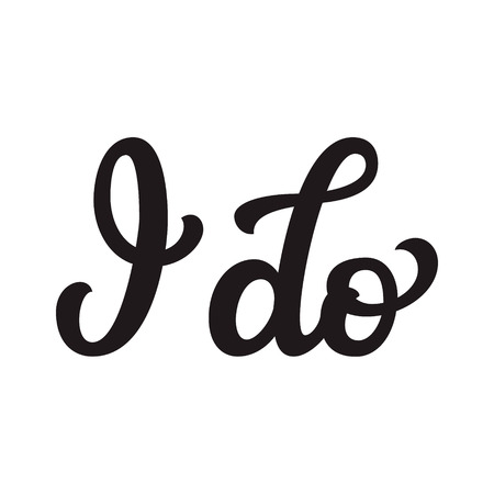 I do. Hand drawn lettering typography for wedding decorations, cards, posters, t shirts, Valentines day. Vector calligraphic text Ilustrace