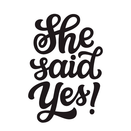 She said yes. Hand drawn lettering typography for wedding decorations, cards, posters, t shirts, Valentines day. Vector calligraphic text Ilustrace