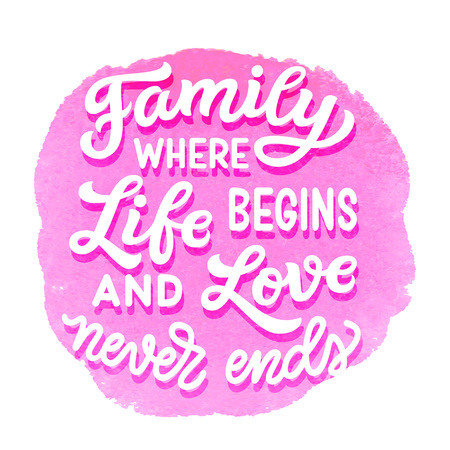 Family where life begins and love never ends. Hand drawn family inspirational quote on watercolor background. Vector typography for home decor, posters, prints, pillows Ilustración de vector