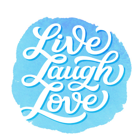 Live laugh love. Hand lettering inspirational quote on watercolor background. Vector typography for posters, cards, home decor, bags, pillows, wall stickers, t shirts, tees. Modern caligraphy