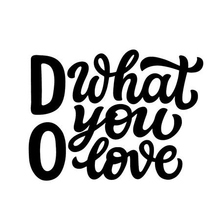 Do what you love. Hand lettering motivational quote isolated on white background. Vector typography for posres, cards, home decor, t shirts Ilustrace