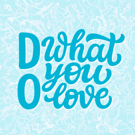 Do what you love. Hand lettering motivational on colorful  background. Vector typography for posres, cards, home decor, t shirts
