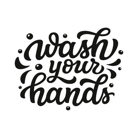 Wash your hands. Hand drawn motivational bathroom quote isolated on white background. Vector typography for home decor, posters, wall stickers. Lettering design element