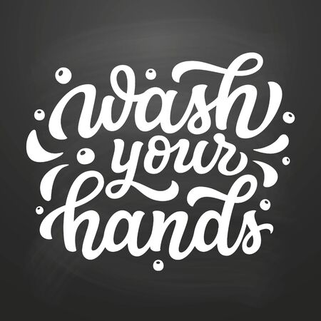 Wash your hands. Hand drawn motivational bathroom quote on chalkboard background. Vector typography for home decor, posters, wall stickers. Lettering design element