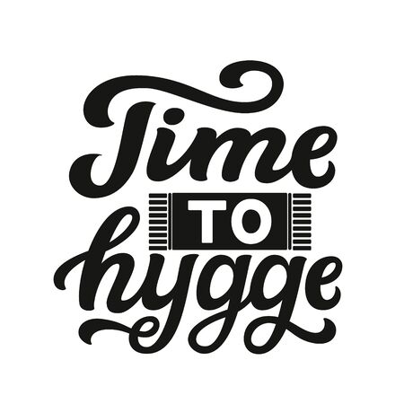 Time to hygge. Hand drawn family quote isolated on white background. Vector typography for home decor, kids rooms, pillows, posters Illusztráció