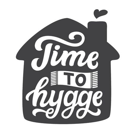 Time to hygge. Hand drawn family quote and a house silhouette isolated on white background. Vector typography for home decor, kids rooms, pillows, posters