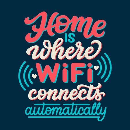 Home is where wifi connects automatically. Hand drawn family inspirational quote. Vector typography for home decor, posters, prints, pillows, cards Ilustrace