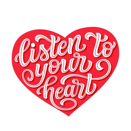 Listen to your heart. Hand drawn romantic quote in heart shape isolated on white background. Vector typography for Valentine day, wedding decor, cards, posters, banners, invitations, stickers