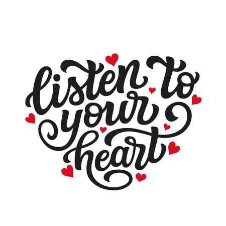 Listen to your heart. Hand drawn romantic quote isolated on white background. Vector typography for Valentine day, wedding decor, cards, posters, banners, invitations, stickers