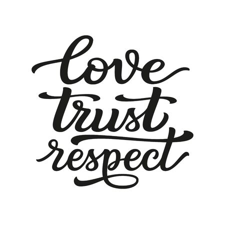 Love trust respect. Hand lettering black quote isolated on white background. Vector typography for t shirts, posters, cards, home decorations, cushions, mugs, tote bags Çizim